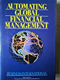 Automating Global Financial Management, Ferf, 0471612847