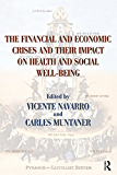 The Financial and Economic Crises and Their Impact on Health and Social Well-Being (Policy, Politics, Health and Medicine Series)