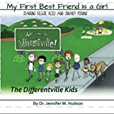 img - for My First Best Friend Is a Girl: A little bit different but still the same (Differentville Kids) book / textbook / text book