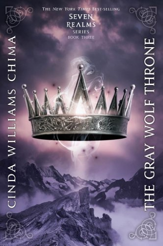 The Gray Wolf Throne (Seven Realms Book 3) by [Chima, Cinda Williams]