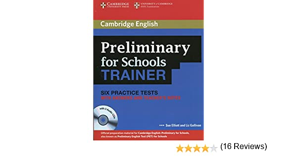 Preliminary for Schools Trainer Six Practice Tests with Answers, Teachers Notes and Audio CDs 3 Authored Practice Tests: Amazon.es: Sue Elliott, ...