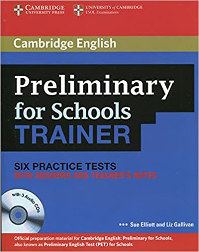 Preliminary For Schools Trainer Six Practice Tests With Answers, Teacher's Notes And Audio Cds (3) por Sue Elliott epub