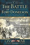 The Battle of Fort Donelson: No Terms but
