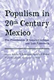 img - for Populism in Twentieth Century Mexico: The Presidencies of L zaro C rdenas and Luis Echeverr a book / textbook / text book