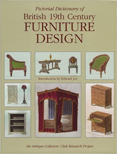 Pictorial Dictionary Of British 19th Century Furniture Design: Edward Joy:  9780902028470: Amazon.com: Books