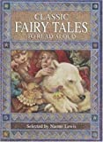 Classic Fairy Tales to Read Aloud, Naomi Lewis, 0753451646