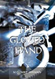The Gloved Hand, M. C. 'mike' Wikman, 147721688X