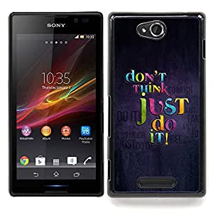 Don't Think Just Do It Caja protectora de pl??stico duro Dise?¡Àado King Case For Sony Xperia C S39h C2305