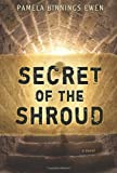 Secret of the Shroud, Pamela Binnings Ewen, 1433671158