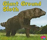 Giant Ground Sloth (Dinosaurs and Prehistoric Animals)