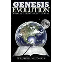 Genesis Evolution: A Unique Way of Uniting Christianity and Science, an LDS Perspective