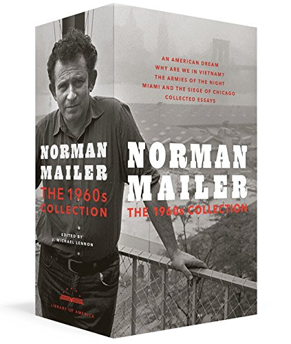 Norman Mailer: The Sixties: An American Dream / Why Are We In Vietnam? / The Armies of the Night / Miami and the Siege of Chicago / Collected Essays (The Library of America) by Library of America