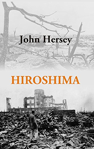 john hersey hiroshima essay Free essay: mrs nakumara was just one of the six stories hersey used to convey compassion to the readers of hiroshima hersey's presentation of patriotism.