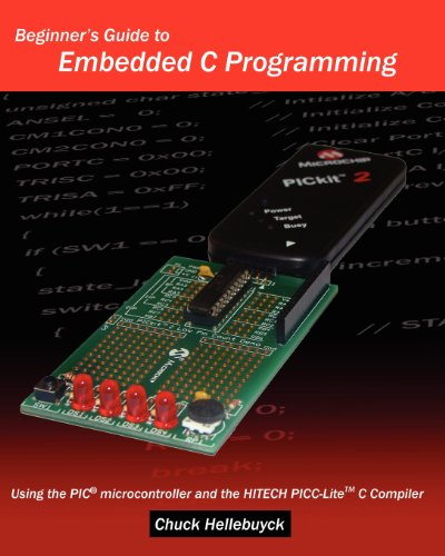 Beginner's Guide To Embedded C Programming: Using The Pic Microcontroller And The Hitech Picc-Lite C Compiler by CreateSpace Independent Publishing Platform