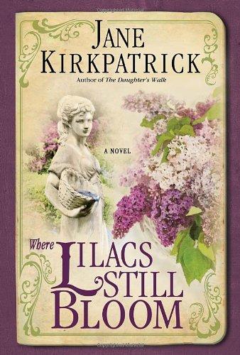 Where Lilacs Still Bloom: A Novel