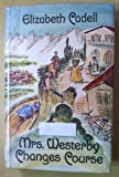 Front cover for the book Mrs. Westerby changes course by Elizabeth Cadell