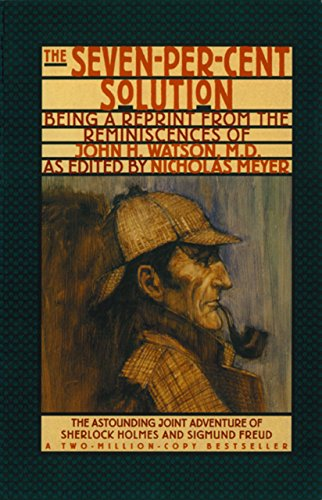 The Seven-Per-Cent Solution: Being a Reprint from the Reminiscences of John H. Watson, M.D. (Norton Paperback) cover