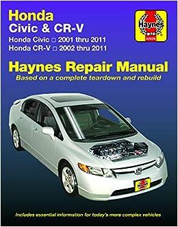 Honda Civic 2001 2011 Cr V 2002 2011 Haynes Repair Manual Usa Haynes Publishing 9781620922996 Amazon Com Books
