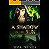 A Shadow on the Sun: Bonus Edition