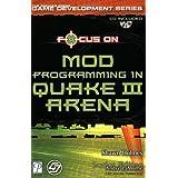 Focus On Mod Programming in Quake III Arena