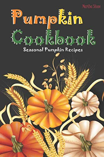 Pumpkin Cookbook: Seasonal Pumpkin Recipes -