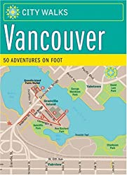 City Walks: Vancouver: 50 Adventures on Foot