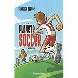 Planète soccer tome 1 La compétition