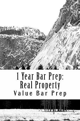 1 Year Bar Prep: Real Property: (e law book) Look Inside!!!!