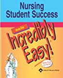 Nursing Student Success Made Incredibly Easy! 9781582553696