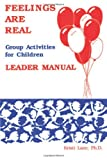 Feelings Are Real : Leader Manual, Lane, Kristi, 1559590149