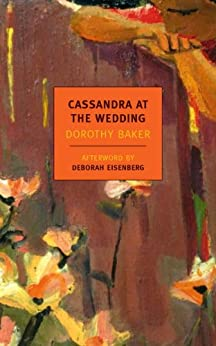 Cassandra at the Wedding (New York Review Books Classics) by [Baker, Dorothy]