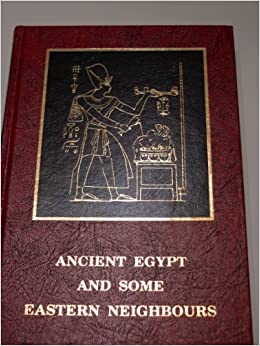 Ancient Egypt and Some Eastern Neighbours