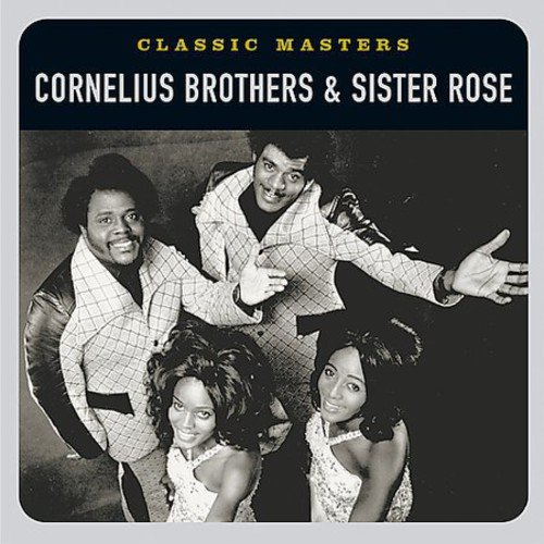 Classic Masters (Cornelius Brothers And Sister Rose Greatest Hits)