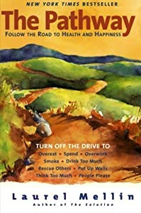 The Pathway: Follow the Road to Health and Happiness by Laurel Mellin (2003-12-23)