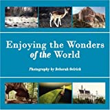 Enjoying the Wonders of the World, Deborah Oelrich, 1425998763