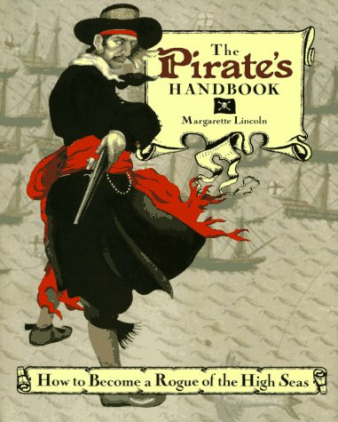 The Pirate's Handbook: How to Become a Rogue of the High Seas