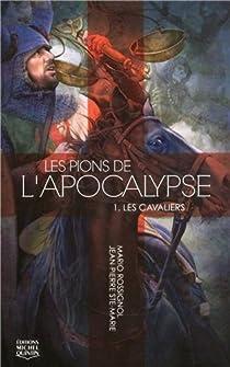 Les Pions de l'Apocalypse, tome 1 : Les cavaliers par Ste-Marie