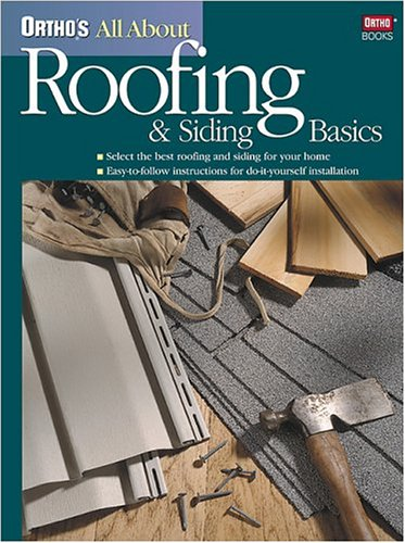 Ortho's All About Roofing & Siding Basics (Ortho's All about)
