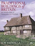 Traditional Buildings of Britain: An Introduction to Vernacular Architecture (Vernacular Buildings) by Brunskill, Rw (2006) Paperback