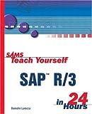 Sams Teach Yourself SAP R/3 in 24 Hours, Danielle Larocca, 0672316242