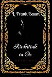 Rinkitink In Oz: By L. Frank Baum - Illustrated