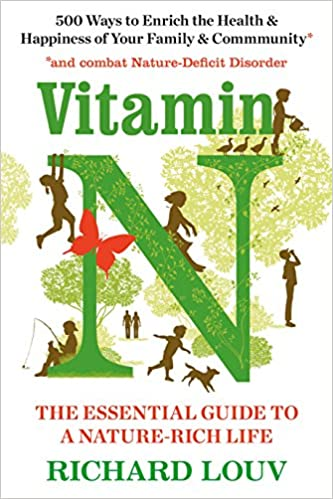 Vitamin N The Essential Guide To A Nature Rich Life Amazonde Richard Author Louv Fremdsprachige Bucher