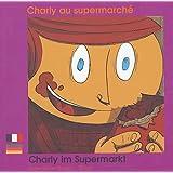 Charly au supermarché: Charly im Supermarkt