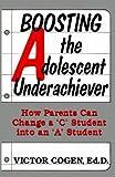 Boosting the Adolescent Underachiever, Victor Cogen, 0306443287