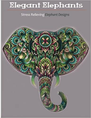 Amazon Elegant Elephants An Adult Coloring Books Featuring Awesome To Color 9781944575052 For