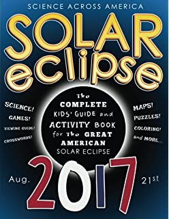 solar eclipse 2017 the complete kids guide and activity book for the great american