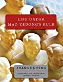Life under Mao Zedong's Rule, Da-Peng Zhang, 1477428712
