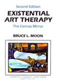 Existential Art Therapy : The Canvas Mirror, , 0398056684