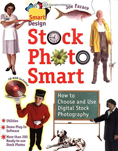 Stock Photo Smart: How To Choose And Use Digital Stock Photography (Smart Design)