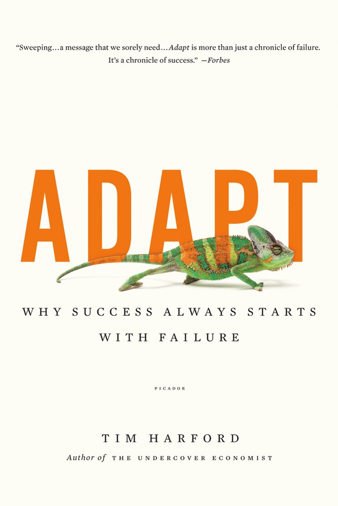 adapt why success always starts failure tim harford  adapt why success always starts failure tim harford 9781250007551 com books